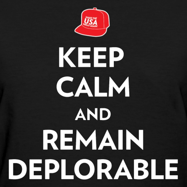 Keep Calm and Remain Deplorable - Women's T-Shirt