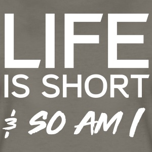 Life is short and so am I T-Shirts - Women's Premium T-Shirt