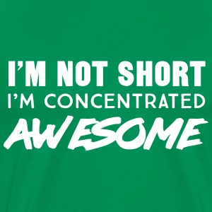 Im not short I'm concentrated awesome T-Shirts - Men's Premium T-Shirt