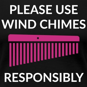 Use wind chimes responsibly T-Shirt (Women) - Women's Premium T-Shirt