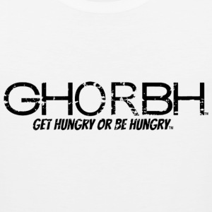 GHORBH - Get Hungry or Be Hungry Sportswear - Men's Premium Tank