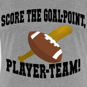 Score the Goal-Point T-Shirt - Women's Premium T-Shirt