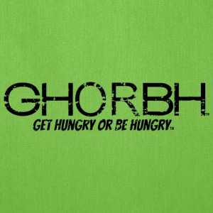 GHORBH - Get Hungry or Be Hungry Bags & backpacks - Tote Bag