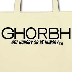 GHORBH - Get Hungry or Be Hungry Bags & backpacks - Eco-Friendly Cotton Tote