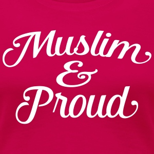 muslim and proud T-Shirts - Women's Premium T-Shirt