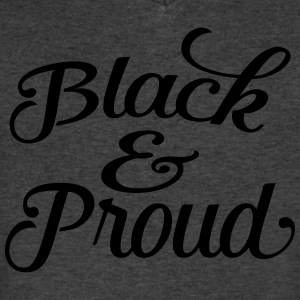 black and proud T-Shirts - Men's V-Neck T-Shirt by Canvas