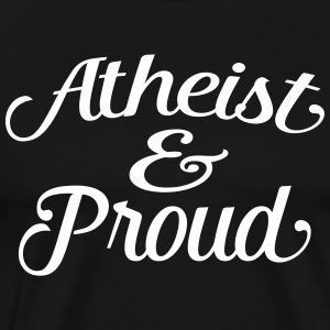 atheist and proud T-Shirts - Men's Premium T-Shirt