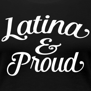 latina and proud T-Shirts - Women's Premium T-Shirt