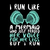 I Run Like A Mermaid - Women's Premium T-Shirt
