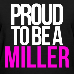 PROUD TO BE A MILLER T-Shirts - Women's T-Shirt