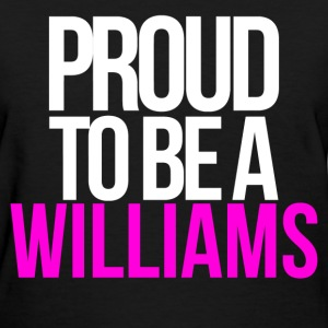 PROUD TO BE A WILLIAMS T-Shirts - Women's T-Shirt