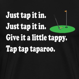 Happy Gilmore Quote - Just Tap It In T-Shirts - Men's Premium T-Shirt