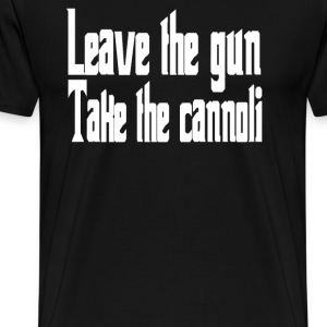 Leave The Gun Take The Cannoli T-Shirts - Men's Premium T-Shirt