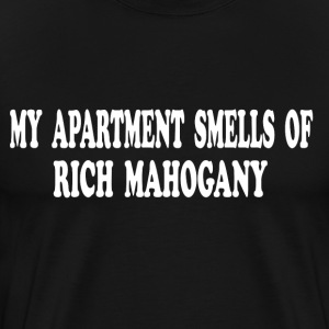 Anchorman - My Apartment Smells Of Rich Mahogany  T-Shirts - Men's Premium T-Shirt