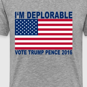 im_deplorable_vote_trump_pence_2016_ - Men's Premium T-Shirt