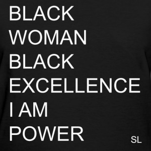 Black Excellence Shirt T-Shirts - Women's T-Shirt