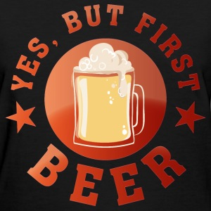 yes_but_first_beer02 T-Shirts - Women's T-Shirt