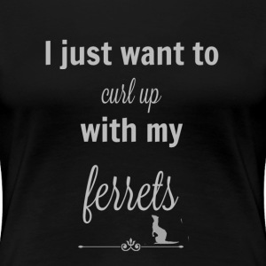 Curl Up With Ferrets Ladies Tee - Women's Premium T-Shirt
