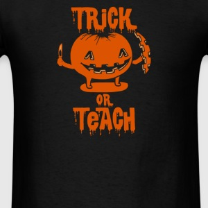 Trick or Teach Halloween Costume T-Shirts - Men's T-Shirt