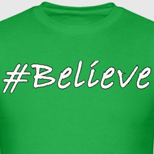 #Believe T-Shirts - Men's T-Shirt