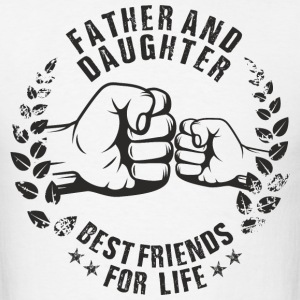 Father and Daughter best friends for life T-Shirts - Men's T-Shirt