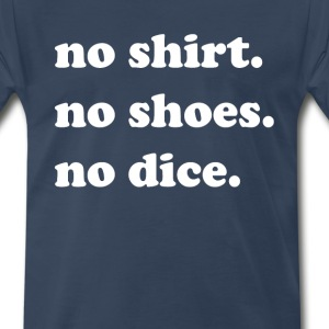 No Shirt. No Shoes. No Dice. - Fast Times Quote T-Shirts - Men's Premium T-Shirt