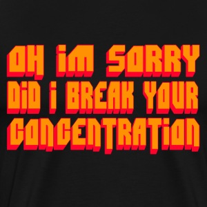 Pulp Fiction Quote -Did I Break Your Concentration T-Shirts - Men's Premium T-Shirt