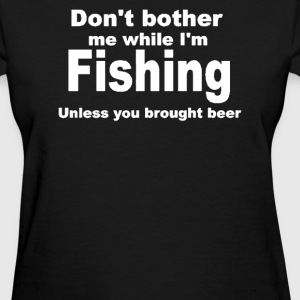 fishing with beer - Women's T-Shirt