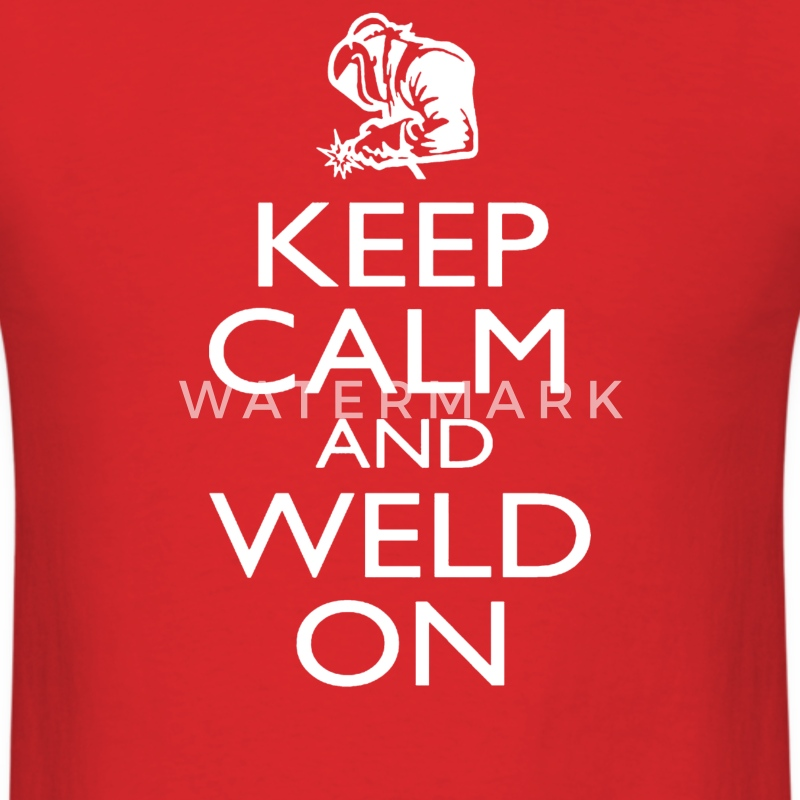 KEEP CLAM and WELD ON - Men's T-Shirt
