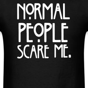 Normal People Scare Me American - Men's T-Shirt