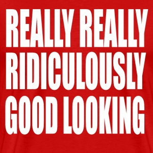 Really Really Ridiculously Good Looking -Zoolander T-Shirts - Men's Premium T-Shirt