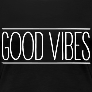 Good Vibes T-Shirts - Women's Premium T-Shirt