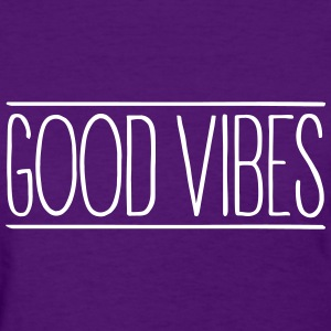 Good Vibes T-Shirts - Women's T-Shirt