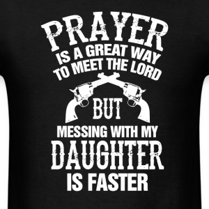 Meet The Lord Mess With My Daughter Mens - Men's T-Shirt