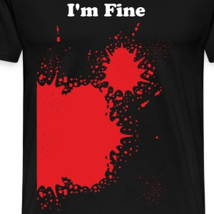 Blood ? Im Fine T-Shirts - Men's Premium T-Shirt