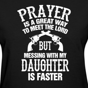 Meet The Lord Mess With My Daughter Mens - Women's T-Shirt