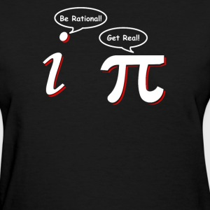 Be Rational Get Real Funny Math Tee Pi Nerd Nerdy  - Women's T-Shirt
