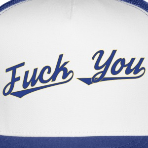 Fuck You Trucker Hat - Trucker Cap