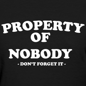 Property of nobody T-Shirts - Women's T-Shirt