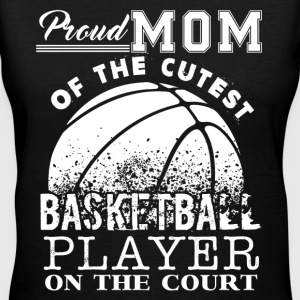 Proud Mom Of Cute Basketball Player - Women's V-Neck T-Shirt