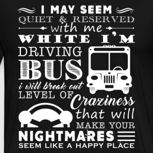 Bus Driver Don't Mess With My Bus - Men's Premium T-Shirt
