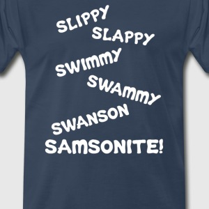 Slippy Slappy Swimmy Swammy - Dumb And Dumber  T-Shirts - Men's Premium T-Shirt