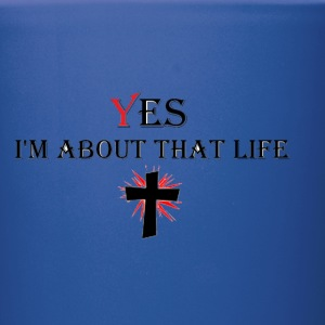 yes Im about that life Mugs & Drinkware - Full Color Mug