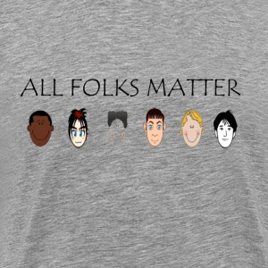 All Folks Matter - Men's Premium T-Shirt
