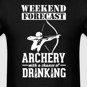 Archery Weekend Forecast & Drinking T-Shirt T-Shirts - Men's T-Shirt