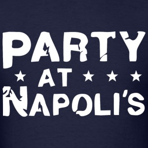 Party at Napoli's - Men's T-Shirt