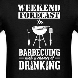 Barbecuing Weekend Forecast & Drinking T-Shirt T-Shirts - Men's T-Shirt