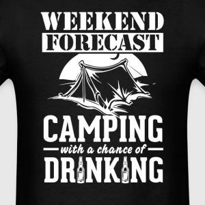 Camping Weekend Forecast & Drinking T-Shirt T-Shirts - Men's T-Shirt