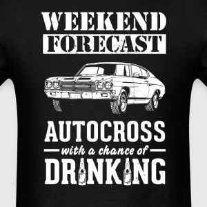 Autocross copy Weekend Forecast & Drinking T-Shirt T-Shirts - Men's T-Shirt