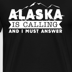 Alaska Is Calling Shirt - Men's Premium T-Shirt